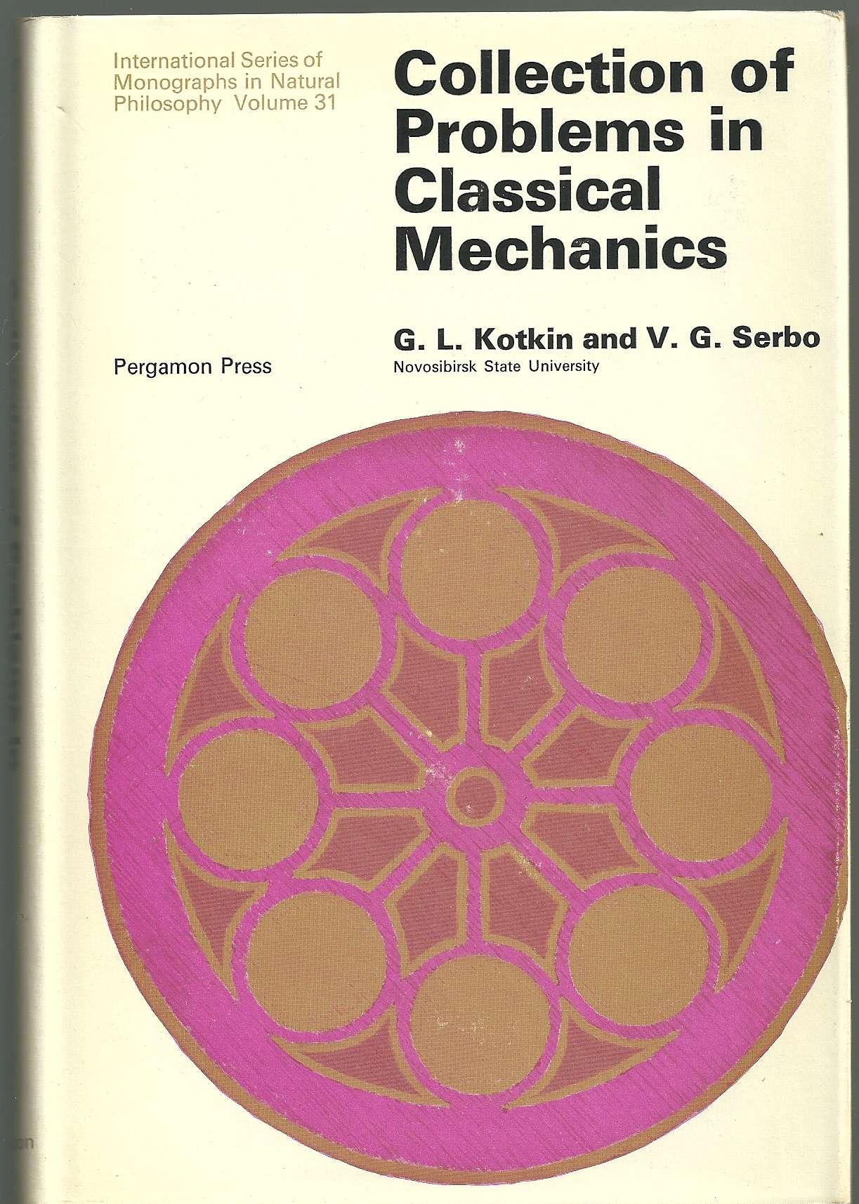 Collection of Problems in Classical Mechanics Gleb L. Kotkin, V. G. Serbo